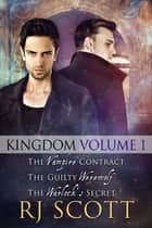 Kingdom Volume 1 ebook by RJ Scott