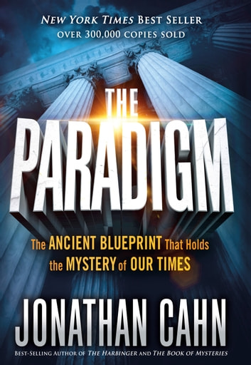 The Paradigm - The Ancient Blueprint That Holds the Mystery of Our Times ebook by Jonathan Cahn