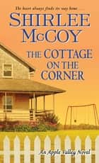 The Cottage on the Corner ebook by Shirlee McCoy