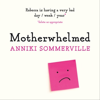 Motherwhelmed audiobook by Anniki Sommerville