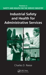 Industrial Safety and Health for Administrative Services ebook by Reese, Charles D.