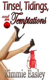 Tinsel, Tidings, and Temptations ebook by Kimmie Easley