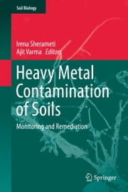 Heavy Metal Contamination of Soils - Monitoring and Remediation ebook by