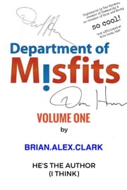 Department of Misfits - Volume One - Department of Misfits, #1 ebook by Brian Alex Clark