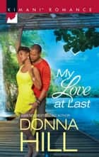My Love at Last ebook by Donna Hill