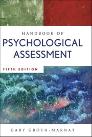 Handbook of Psychological Assessment ebook by Gary Groth-Marnat