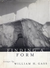 Finding a Form - Essays ebook by William H. Gass