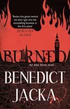 Burned - An Alex Verus Novel from the New Master of Magical London eBook by Benedict Jacka