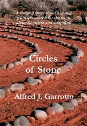 Circles of Stone ebook by Alfred J. Garrotto