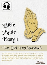 Bible Made Easy 1: The Old Testament ebook by Oldiees Publishing,Josephine Pollard