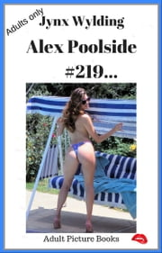 Alex Poolside - Alex nude poolside ebook by Jynx Wylding