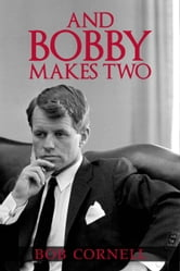 And Bobby Makes Two ebook by Bob Cornell