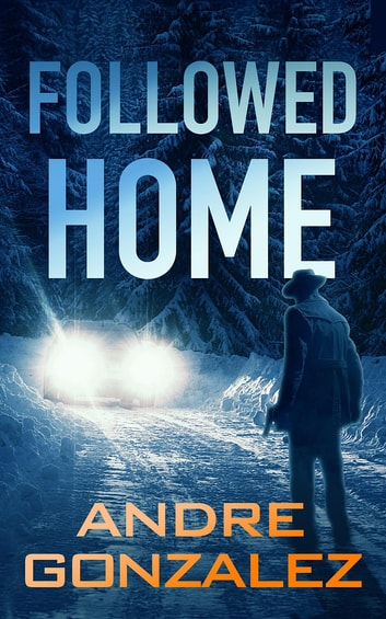 Followed Home ebook by Andre Gonzalez