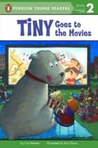 Tiny Goes to the Movies ebook by Cari Meister, Rich Davis