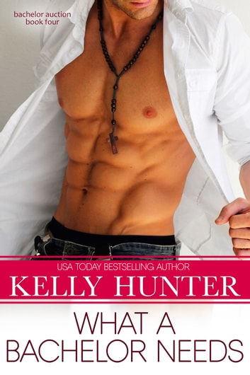 What a Bachelor Needs ebook by Kelly Hunter