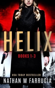 Helix: Books 1-3 - A Technothriller Series ebook by Nathan M Farrugia