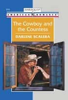 The Cowboy And The Countess (Mills & Boon American Romance) ebook by Darlene Scalera