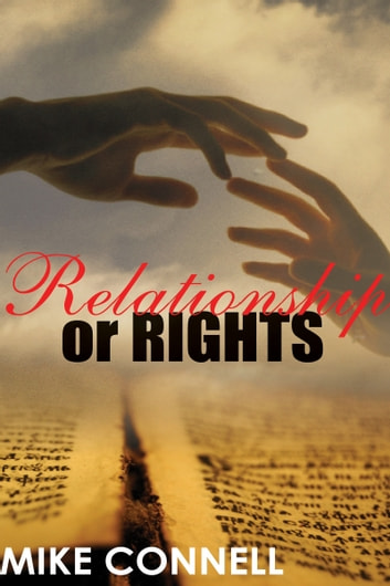 Relationship or Rights (sermon) ebook by Mike Connell