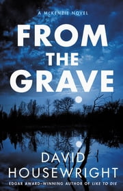 From the Grave - A McKenzie Novel ebook by David Housewright