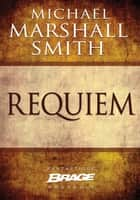 Requiem ebook by Michael Marshall Smith