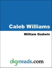Caleb Williams ebook by Godwin, William