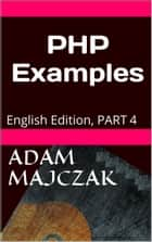 PHP Examples Part 4 ebook by