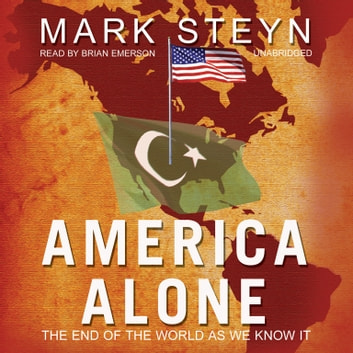 America Alone - The End of the World as We Know It audiobook by Mark Steyn