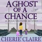 A Ghost of a Chance audiobook by Cherie Claire