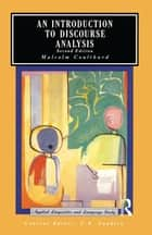 An Introduction to Discourse Analysis ebook by Malcolm Coulthard, C. N. Condlin