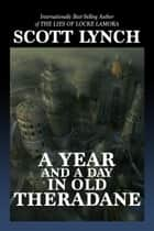 A Year and a Day in Old Theradane ebook by Scott Lynch