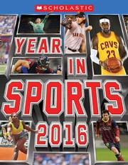 Scholastic Year in Sports 2016 ebook by James Buckley Jr.
