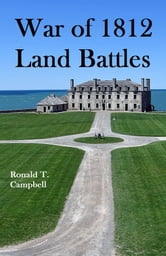 War of 1812 Land Battles ebook by Ronald T. Campbell