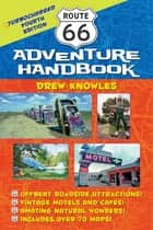Route 66 Adventure Handbook - Turbocharged Fourth Edition ebook by Drew Knowles