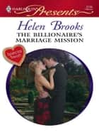 The Billionaire's Marriage Mission - A Billionaire Romance ebook by Helen Brooks