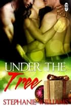 Under the Tree ebook by Stephanie Williams