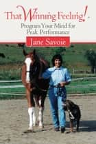 That Winning Feeling! ebook by Jane Savoie,Robert Dover