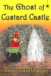 The Ghost of Custard Castle ebook by Emma Laybourn
