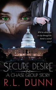 Secure Desire - A Chase Group Story ebook by R. L. Dunn