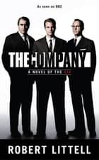 The Company - A Novel of the CIA ebook by Robert Littell