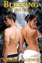 Blessing of the Falls ebook by Natasha Valkyrie
