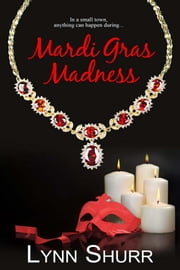 Mardi Gras Madness ebook by Lynn Shurr