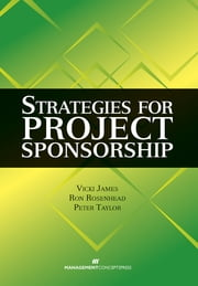 Strategies for Project Sponsorship ebook by Vicki James,Ron Rosenhead,Peter Taylor