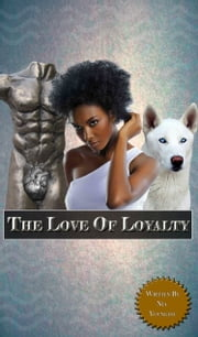 The Love of Loyalty ebook by nia youngest