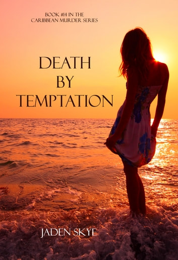 Death by Temptation (Book #14 in the Caribbean Murder series) ebook by Jaden Skye