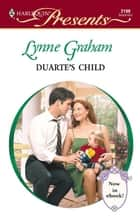 Duarte's Child ebook by Lynne Graham