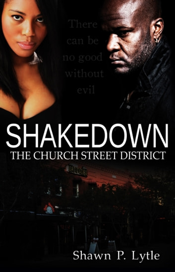 Shakedown: The Church Street District (Book 1) ebook by Shawn P. Lytle