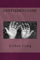 Gentlemen's Game ebook by Lichen Craig