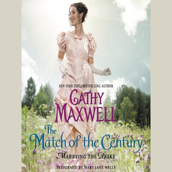 The Match of the Century - Marrying the Duke audiobook by Cathy Maxwell