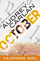 October - Calendar Girl Book 10 ebook by Audrey Carlan