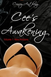 Cee's Awakening, Volume 1: New Horizons ebook by Conroy Anthony